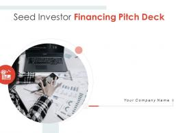 Seed Investor Financing Pitch Deck PPT Template