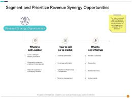 Segment And Prioritize Revenue Synergy Opportunities Sell Ppt Powerpoint Presentation Outline