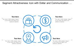 Segment Attractiveness Icon With Dollar And Communication Signs