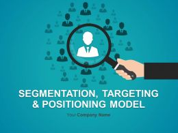 Segmentation Targeting And Positioning Model PowerPoint Presentation With Slides Go To Market