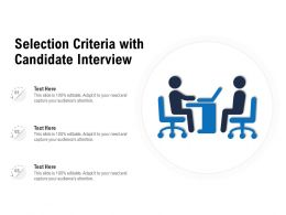 Selection Criteria With Candidate Interview