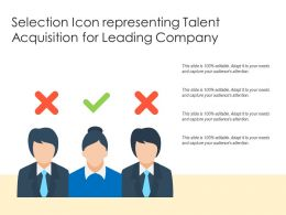 Selection Icon Representing Talent Acquisition For Leading Company