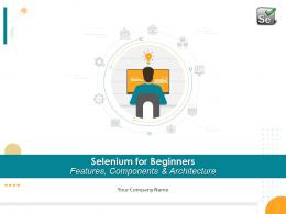 Selenium For Beginners Features Components And Architecture Complete Deck