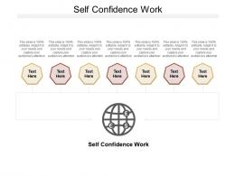 Self Confidence Work Ppt Powerpoint Presentation Inspiration Graphics Example Cpb