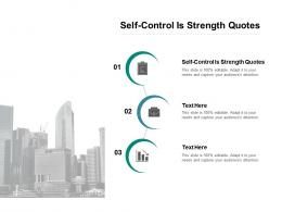 Self Control Is Strength Quotes Ppt Powerpoint Presentation Slides Outfit Cpb