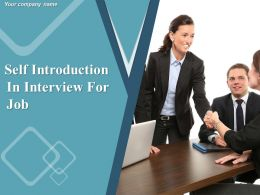 Self Introduction In Interview For Job Powerpoint Presentation Slides
