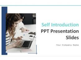 Self Introduction Ppt Presentation Slides Powerpoint Presentation Slides