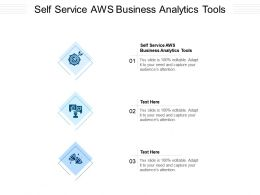 Self Service Aws Business Analytics Tools Ppt Powerpoint Presentation Layouts Graphics Download Cpb