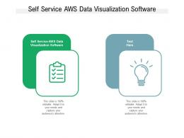 Self Service AWS Data Visualization Software Ppt Powerpoint Presentation Slides Infographics Cpb
