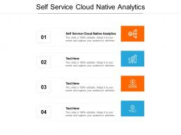 Self Service Cloud Native Analytics Ppt Powerpoint Presentation File Example Introduction Cpb