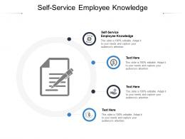 Self Service Employee Knowledge Ppt Powerpoint Presentation Diagrams Cpb