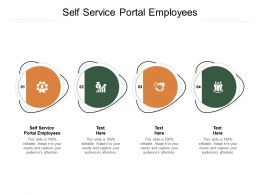 Self Service Portal Employees Ppt Powerpoint Presentation Show Deck Cpb
