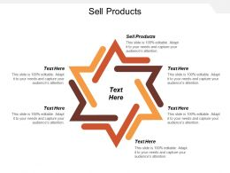 Sell Products Ppt Powerpoint Presentation Infographic Template Graphics Tutorials Cpb