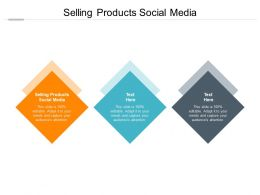 Selling Products Social Media Ppt Powerpoint Presentation Show Skills Cpb
