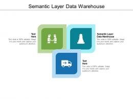 Semantic Layer Data Warehouse Ppt Powerpoint Presentation Infographics Icon Cpb
