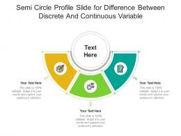 Semi Circle Profile Slide For Difference Between Discrete And Continuous Variable Infographic Template