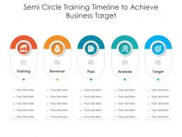 Semi Circle Training Timeline To Achieve Business Target