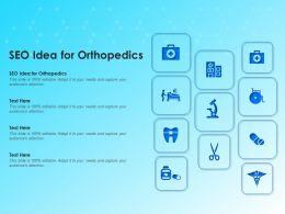 SEO Idea For Orthopedics Ppt Powerpoint Presentation Slides Themes