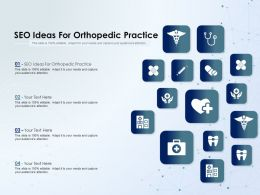 SEO Ideas For Orthopedic Practice Ppt Powerpoint Presentation Outline Vector