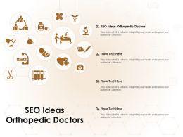 SEO Ideas Orthopedic Doctors Ppt Powerpoint Presentation Slides Format