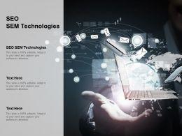 SEO SEM Technologies Ppt Powerpoint Presentation Professional Show Cpb