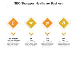 SEO Strategies Healthcare Business Ppt Powerpoint Presentation Summary Example Cpb