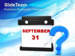 September 31 Planning Question Mark Powerpoint Templates Ppt Themes And Graphics 0113