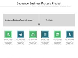 Sequence Business Process Product Ppt Powerpoint Presentation Gallery Examples Cpb