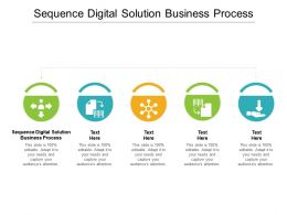 Sequence Digital Solution Business Process Ppt Powerpoint Presentation File Samples Cpb