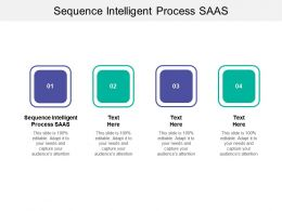Sequence Intelligent Process SAAS Ppt Powerpoint Presentation Infographics Styles Cpb