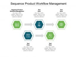 Sequence Product Workflow Management Ppt Powerpoint Presentation Show Visual Aids Cpb