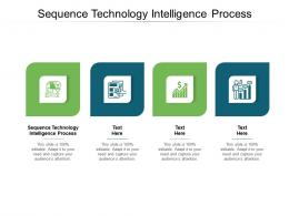 Sequence Technology Intelligence Process Ppt Powerpoint Presentation Ideas Background Cpb