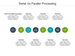 Serial Vs Parallel Processing Ppt Powerpoint Presentation Infographic Template Show Cpb