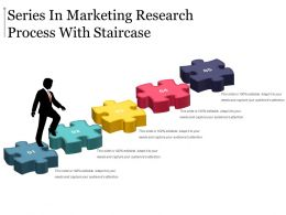 Series In Marketing Research Process With Staircase Powerpoint Slide Show
