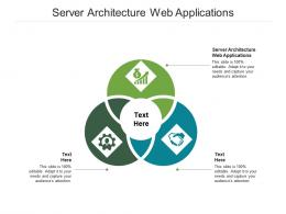 Server Architecture Web Applications Ppt Powerpoint Presentation Summary Graphic Tips Cpb