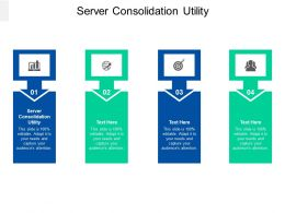 Server Consolidation Utility Ppt Powerpoint Presentation Ideas Examples Cpb