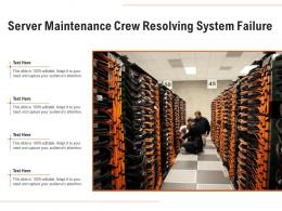 Server Maintenance Crew Resolving System Failure