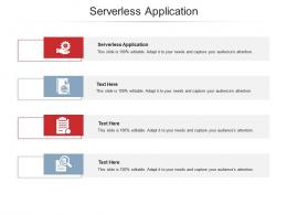 Serverless Application Ppt Powerpoint Presentation Infographic Template Vector Cpb