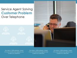 Service Agent Solving Customer Problem Over Telephone