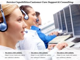 Service Capabilities Customer Care Support And Consulting