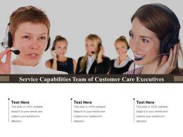 Service Capabilities Team Of Customer Care Executives