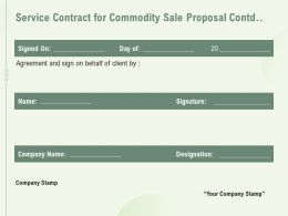 Service Contract For Commodity Sale Proposal Contd L1482 Ppt Powerpoint Microsoft