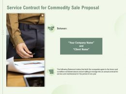 Service Contract For Commodity Sale Proposal Ppt Powerpoint Presentation Pictures