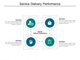 Service Delivery Performance Ppt Powerpoint Presentation Gallery Infographics Cpb