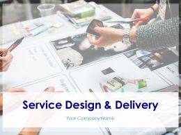 Service Design And Delivery Powerpoint Presentation Slides