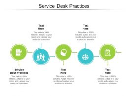 Service Desk Practices Ppt Powerpoint Presentation Icon Influencers Cpb