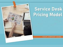Service Desk Pricing Model Powerpoint Presentation Slides