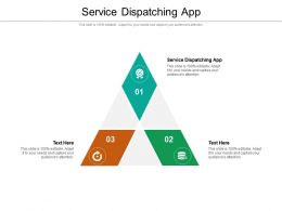 Service Dispatching App Ppt Powerpoint Presentation Professional Model Cpb