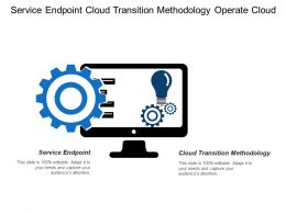 Service Endpoint Cloud Transition Methodology Operate Cloud