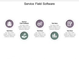 Service Field Software Ppt Powerpoint Presentation Inspiration Tips Cpb